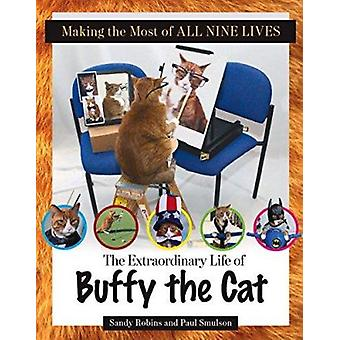 Making the Most of All Nine Lives - The Extraordinary Life of Buffy th