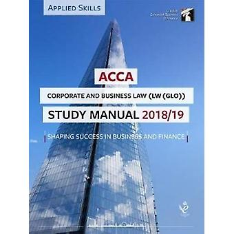ACCA Corporate and Business Law (GLO) Study Manual 2018-19 - For Exams