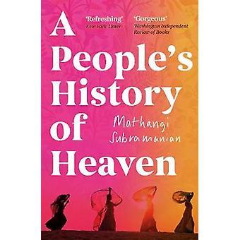 A People-apos;s History of Heaven de Mathangi Subramanian - 9781786077615