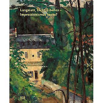 Langmatt - Licht - Libellen (German Edition) - Impressionismus gestern