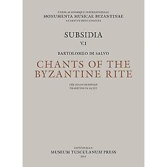 Chants of the Byzantine Rites - The Italo-Albanian Tradition in Sicily