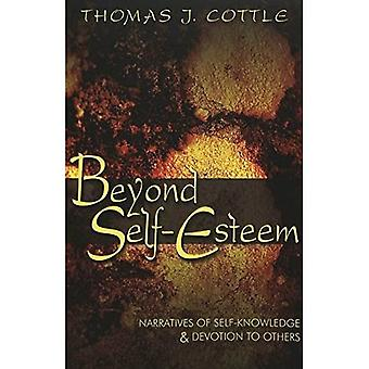 Beyond Self-esteem: Narratives of Self-knowledge & Devotion to Others (Adolescent Cultures, School & Society)