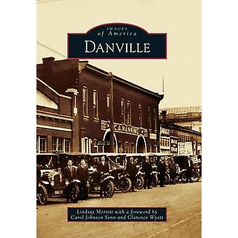 Danville by Lindsay Merritt - Carol Johnson Senn - Clarence Wyatt - 9