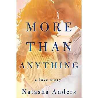 More Than Anything by Natasha Anders - 9781542091251 Book