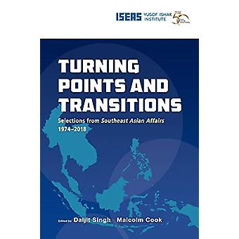 Turning Points and Transitions - Selections from Southeast Asian Affai