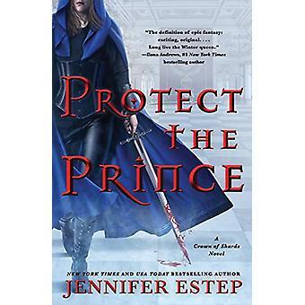 Schützen Sie den Prinzen von Jennifer Estep - 9780062797643 Buch