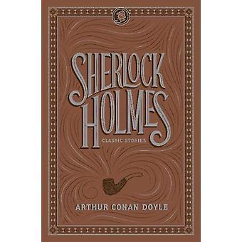 Sherlock Holmes - Classic Stories by Sir Arthur Conan Doyle - 97814351