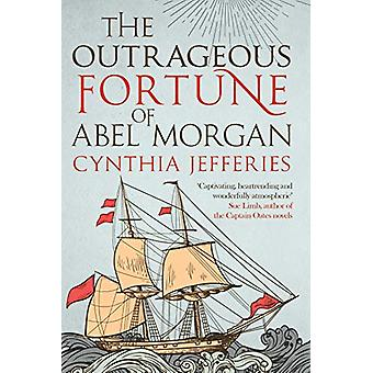 The Outrageous Fortune of Abel Morgan by Cynthia Jefferies - 97807490