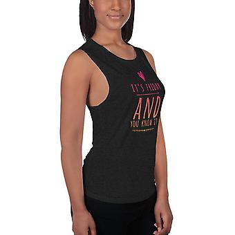 Women's Muscle Tank | It's Friday and You Know It