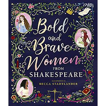 Bold and Brave Women from Shakespeare by The Shakespeare Birthplace T