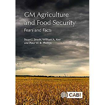 GM Landbouw en voedselzekerheid - Angsten en feiten door Stuart Smyth - 9