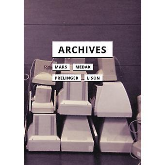 Archives by Lison & AndrewMars & MarcelMedak & TomislavPrelinger & Rick