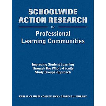 Schoolwide Action Research for Professional Learning Communities - Imp