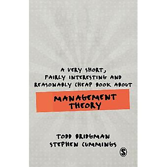 A Very Short Fairly Interesting and Reasonably Cheap Book about Management Theory by Bridgman & ToddCummings & Stephen