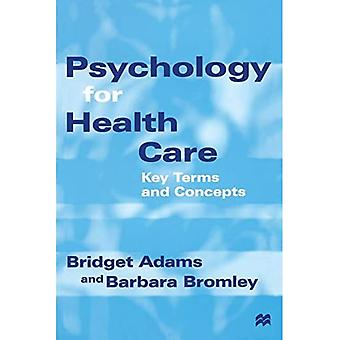 Psychology for Health Care: Key Terms and Concepts