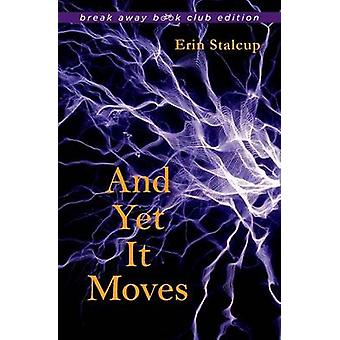 And Yet it Moves by Erin Stalcup - 9780253022035 Book