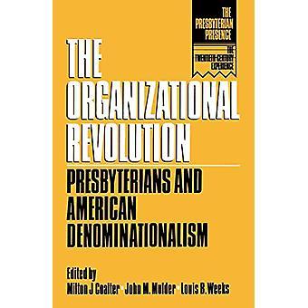 Organisationsrevolutionen - Presbyterians och American Denominatio