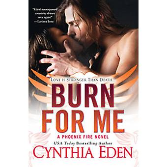 Burn for Me by Cynthia Eden - 9780758284044 Book
