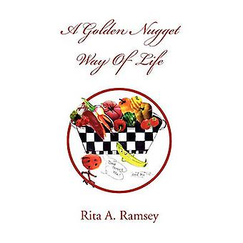 A Golden Nugget Way of Life by Rita A Ramsey - 9781453598344 Book