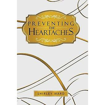 Preventing the Heartaches by Shirley Ward - 9781490706306 Book