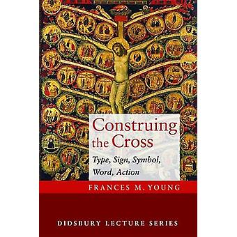 Construing the Cross by Frances M Young - 9781498220026 Book