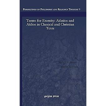 Terms for Eternity - Aionios and Aidios in Classical and Christian Tex
