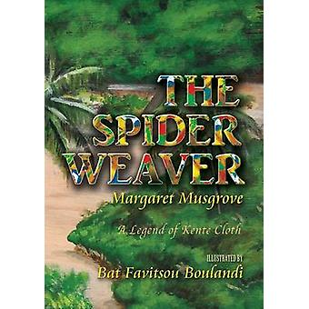 The Spider Weaver - A Legend of Kente Cloth by Margaret Musgrove - 978