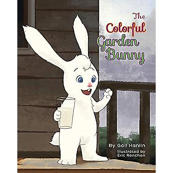 The Colorful Garden Bunny by Gail Hanlin - 9781634173636 Book