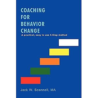 Coaching for Behavior Change: A Practical, Easy to Use 5-Step Method