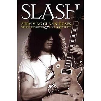 Slash : Excess: the Definitive Biography