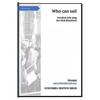 Who can sail Arr: Dick Blackford  CHORAL (MIXED VOICES), SATB MIXED VOICES & PIANO, CHORAL SONGS (MIXED VOICES)