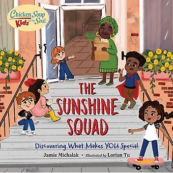 Chicken Soup for the Soul KIDS The Sunshine Squad  Discovering What Makes You Special by Jamie Michalak & Lorian Tu