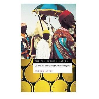 La nación de la Pan-African - aceite y el espectáculo de la cultura en Nigeria B