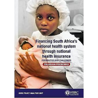 Finansiering Sydafrikas nationella hälso-och sjukvårdssystemet genom nationella läka