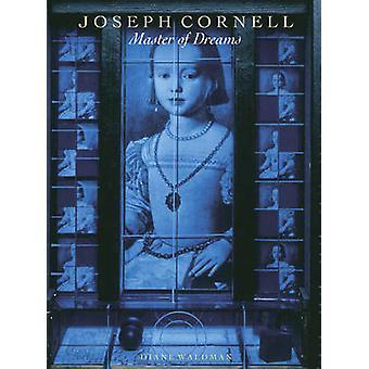 Joseph Cornell - Master of Dreams by Diane Waldman - 9780810992528 Book