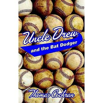 Uncle Drew and the Bat Dodger by Thomas Cochran - 9781455622092 Book