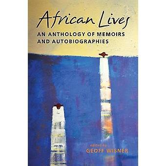 Africaine vie - une anthologie de mémoires et Autobiographies par Geoff W
