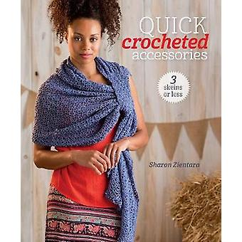 Quick Crocheted Accessories by Sharon Zientara - 9781620337981 Book