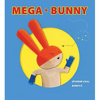 Mega Bunny door Severine Vidal - Barroux - 9781770856547 boek