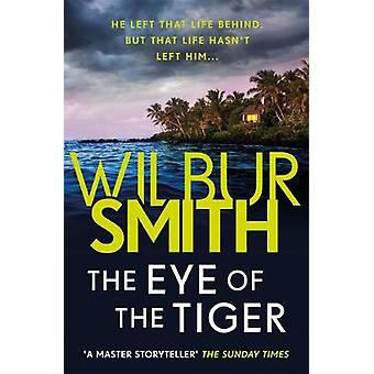 The Eye of the Tiger by Wilbur Smith - 9781785766947 Book
