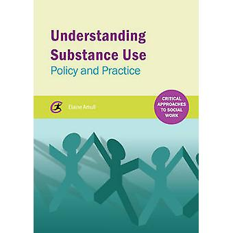 Understanding Substance Use - Policy and Practice by Elaine Arnull - 9