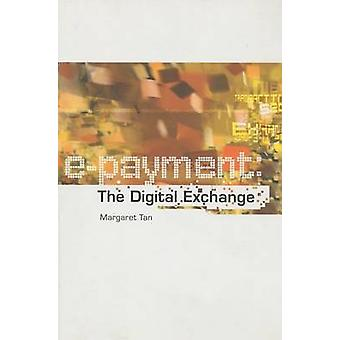e-Payment - The Digital Exchange by Margaret Tan - 9789971692858 Book