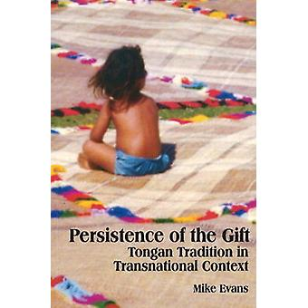 Persistence of the Gift - Tongan Tradition in Transnational Context by