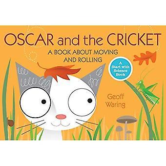 Oscar et le Cricket: un livre sur le déplacement et rouler (commencer avec des livres de Science)