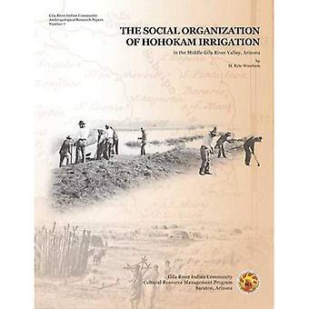 L'organizzazione sociale di Hohokam irrigazione nella valle del fiume Gila, in Arizona centrale (Gila River Indian Community...