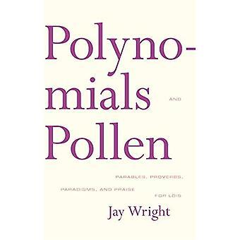 Polynom och Pollen: liknelser, Ordspråksboken, paradigm och beröm för Lois (amerikansk litteratur (Dalkey Arkiv))