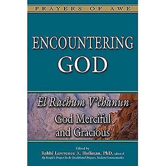 Encountering God: God Merciful and Gracious El Rachum V'Chanun (Prayers of Awe)