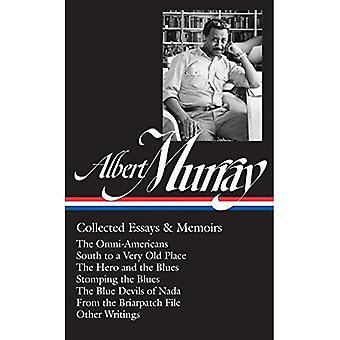 Albert Murray: Collected Essays & Memoirs: The Omni-Americans / South to a Very Old Place / The Hero and the Blues...