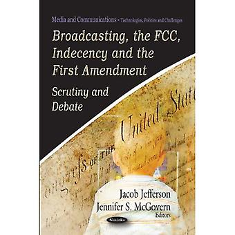 Broadcasting, a FCC, Indeceny e a primeira emenda
