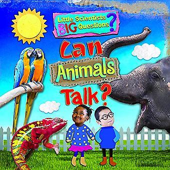 Can Animals Talk? (Little Scientists BIG Questions)